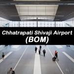 ข้อมูลสนามบิน : สนามบินนานาชาติฉัตรปาตีศิวะจี (มุมไบ) (BOM)